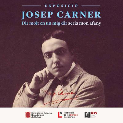 """Exposició """"Josep Carner. Dir molt en un mig dir, seria mon afany"""""""